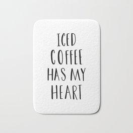 Iced coffee has my heart typography Bath Mat
