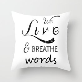 We live and breathe books  Throw Pillow