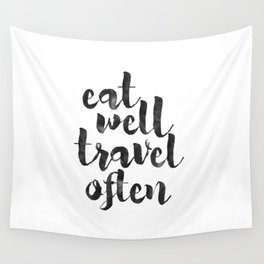 printable art,eat well travel often,kitchen decor,travel sign,travel gifts,quote prints,inspiration Wall Tapestry