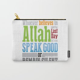 Speak Good or Remain Silent Carry-All Pouch