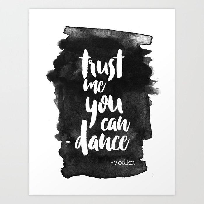 Trust Me You Can Dance Kunstdrucke