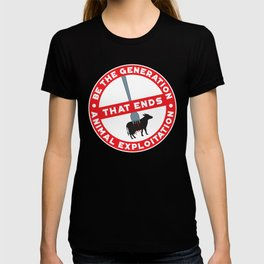 Gerneration That Ends Animal Explotation - Amazing Vegan Quote Gift T-shirt