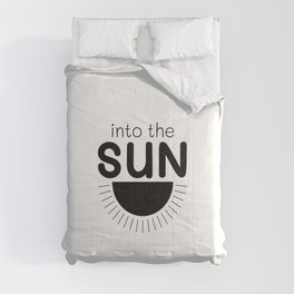 Into the sun, cute quote, positive quote, yoga quote, meditation Comforters
