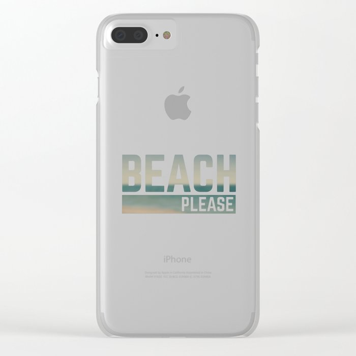 Beach Please Funny Quote Clear iPhone Case