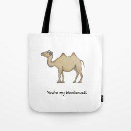 YOU'RE MY WONDERWALL Tote Bag