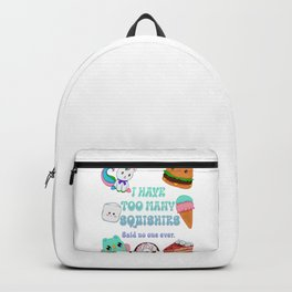 I Have Too Many Squishies Said No One Ever Backpack