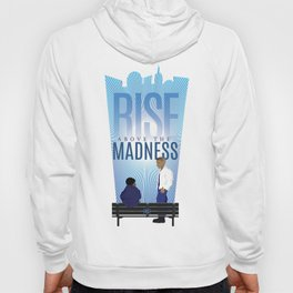 Rise Above The Madness Hoody