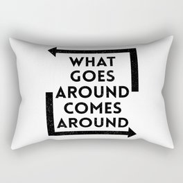 What Goes Around Comes Around Rectangular Pillow