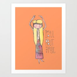 Hippie I'm all about the music Art Print