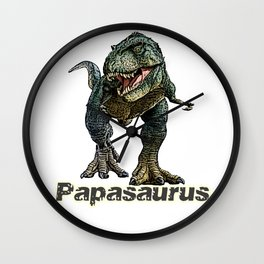 Papasaurus T-Rex Fathers Day Design Wall Clock