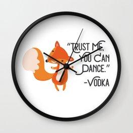 Trust Me You Can Dance - Vodka Wall Clock