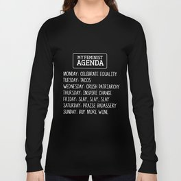 my feminist agenda teacher Long Sleeve T-shirt