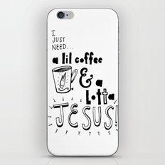 A Lil Coffee & a Lotta Jesus iPhone & iPod Skin