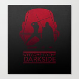 Welcome to the dark side Canvas Print