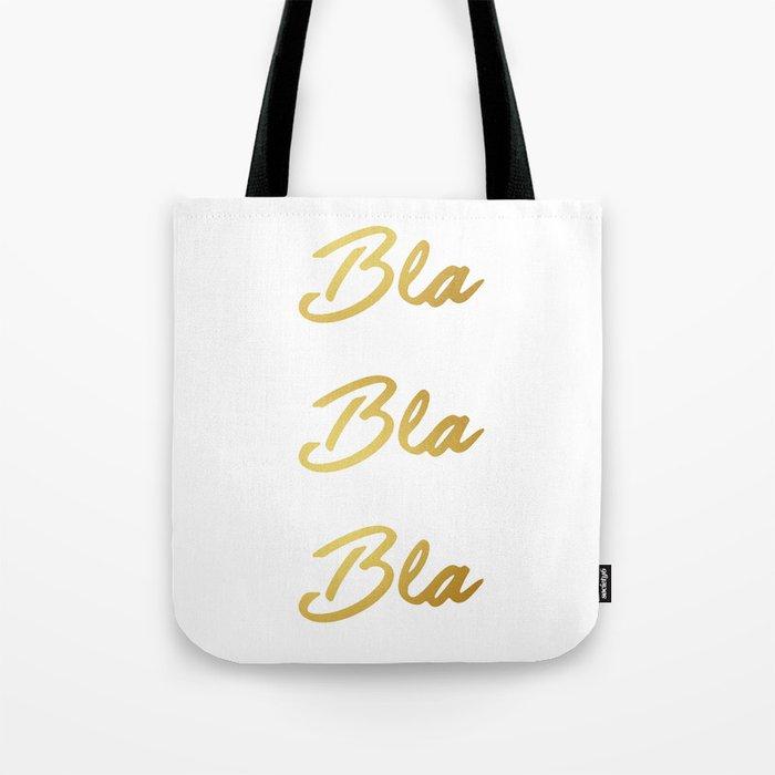 Bla Bla Bla Tote Bag
