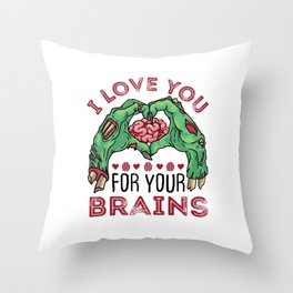 Zombie Valentine's Day I Love You For Your Brains Throw Pillow
