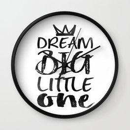 PRINTABLE Art,NURSERY DECOR,Dream Big Little One,Inspirational Quote,Motivational Print Wall Clock