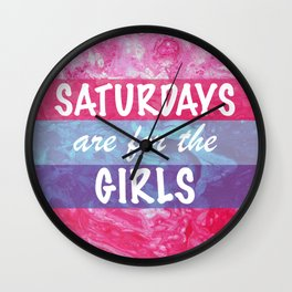 Saturdays are for the Girls Wall Clock