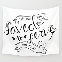 SAVED TO SERVE - B&W Wall Tapestry