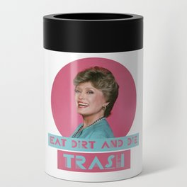 Eat Dirt and Die Trash - Blanch, The Golden Girls Can Cooler