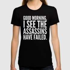 Good morning, I see the assassins have failed. (Black) Womens Fitted Tee LARGE Black