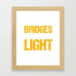 May The Bridges I Burn Light The Way Motivational Quotes Inspirational Sayings  Framed Art Print