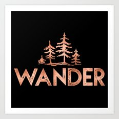 WANDER Rose Gold Trees in the Forest Quote Text Art Print