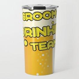 Team Groom - Groom's Drinking Team Funny Travel Mug