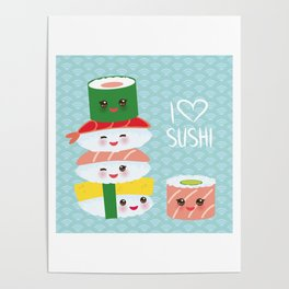 I love sushi. Kawaii funny sushi set with pink cheeks and big eyes, emoji. Blue japanese pattern Poster