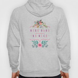 Work Hard Be Nice Hoody