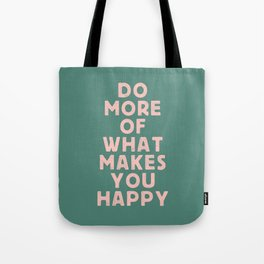Do More of What Makes You Happy pink peach and green inspirational typography motivation quote Tote Bag