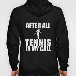 Tennis After All Tennis Player Tennis Ball Gift Hoody