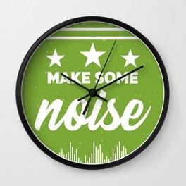 Make some noise T-Shirt - Club T-Shirt - Dj T-Shirt - Party T-Shirt Wall Clock
