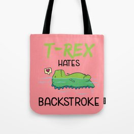 T-Rex Hates Backstroke Funny Swimming Dinosaur Tote Bag