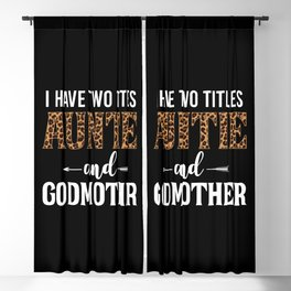 I Have Two Titles Auntie And Godmother Leopard Cheetah I Have Two Titles Auntie And Godmother - Blackout Curtain