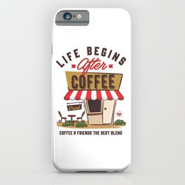 Life Begins After Coffee iPhone Case