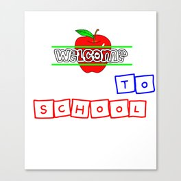 Welcome Back To School Study Student Teacher Gift  Canvas Print
