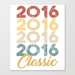Vintage Classic 2016 Shirt 2nd Birthday Party Celebration Gifts Canvas Print