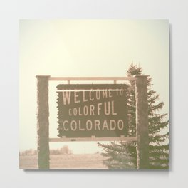 welcome to colorful colorado Metal Print