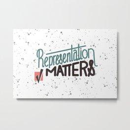 Representation Matters Metal Print