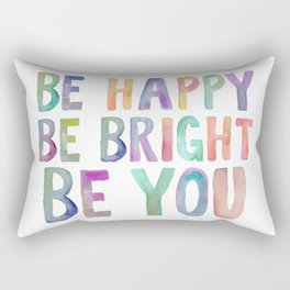 Be Happy Be Bright Be You, Colorful Watercolor Art, Colorful Print, Be Happy Quote Rectangular Pillow