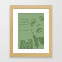 El dinero es como una mujer Framed Art Print