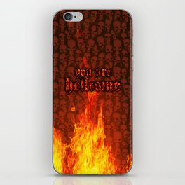 You Are Hellcome iPhone Skin