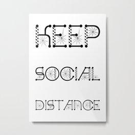Keep Social Distance Virus Awareness Design Metal Print