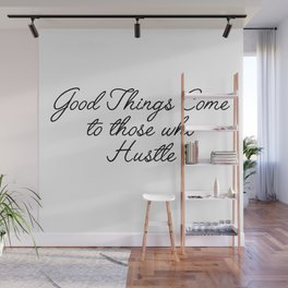 good things come Wall Mural