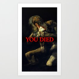 You Died Dark Soul Art Print