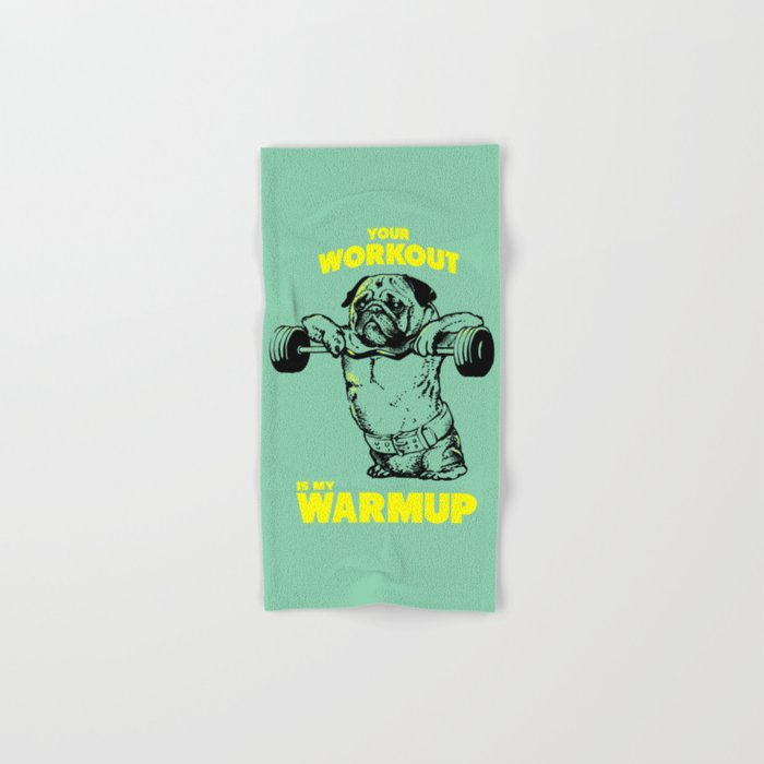 Your workout is my warm up Hand & Bath Towel