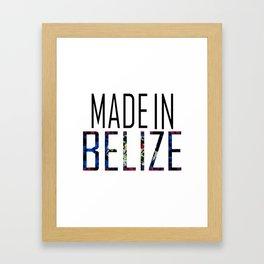 Made In Belize Framed Art Print