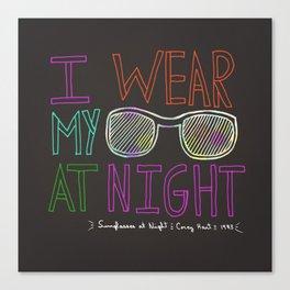 I Wear My Sunglasses At Night  Canvas Print