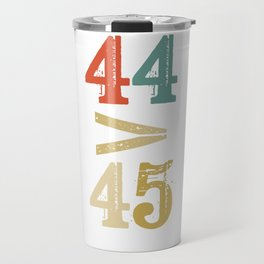 44 > 45 Anti Trump Impeach Travel Mug